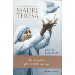 EL FUEGO SECRETO DE LA MADRE TERESA El ecuentro que coambió su vida