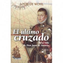EL ULTIMO CRUZADO. La vida de Don Juan de Austria