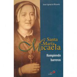 SANTA MARÍA MICAELA. Rompiendo Barreras