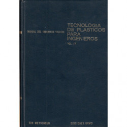 TECNOLOGÍA DE PLÁSTICOS PARA INGENIEROS. Manual del Ingeniero Técnico Vol. IV