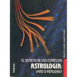 EL SECRETO DE LAS ESTRELLAS, ASTROLOGIA: ¿MITO O REALIDAD?