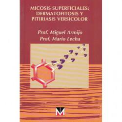 MICOSIS SUPERFICIALES: DERMATOFITOSIS Y PITIRIASIS VERSICOLOR