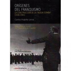 ORÍGENES DEL FRANQUISMO. LA CONSTRUCCIÓN DE LA -NUEVA ESPAÑA- (1936-1941), Una visión a través del -Noticiero de España-