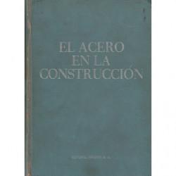 EL ACERO EN LA CONSTRUCCIÓN Manual para el poyecto, cálculo y ejcución de CONSTRUCCIONES EN ACERO