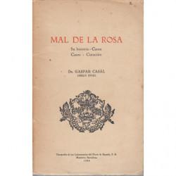 MAL DE LA ROSA. Su historia - Causa - Casos - Curación