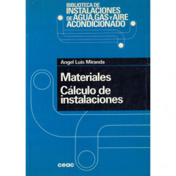 MATERIALES, CÁLCULO DE INSTALACIONES -Biblioteca de Instalaciones de Agua, Gas y Aire Acondicionado CEAC-