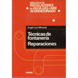 TÉCNICAS DE FONTANERIA, REPARACIONES -Biblioteca de Instalaciones de Agua, Gas y Aire Acondicionado CEAC-