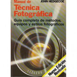 MANUAL DE TÉCNICA FOTOGRÁFICA Guía completa métodos, equipos y estilos fotográficos