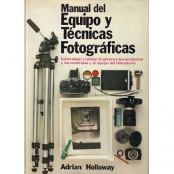 MANUAL DEL EQUIPO Y TÉCNICAS FTOGRÁFICAS Cómo elegir y utilizar la cámara, sus accesorios y los materiales y el equipo del labor