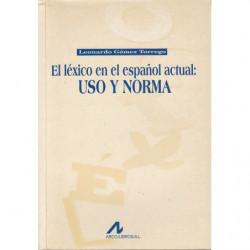 EL LÉXICO EN EL ESPAÑOL ACTUAL: USO Y NORMA