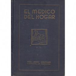 EL MÉDICO DEL HOGAR. Cómo se previenen y curan las enfermedades. (Higiene y Tratamiento)