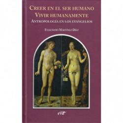 CREER EN EL SER HUMANO VIVIR HUMANAMENTE Antropología en los Evangelios
